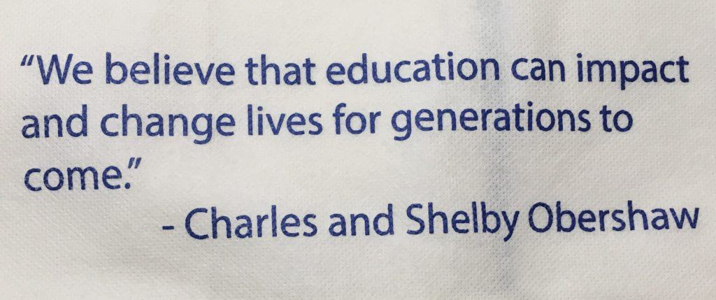 "Quote: ""We believe that education can impact and change lives for generations to come."" - Charles and Shelby Obershaw"